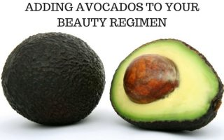 WHY YOU SHOULD USE AVOCADOS/AVOCADO OIL IN YOUR BEAUTY REGIMEN